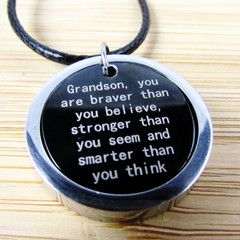 Grandson, You Are Braver Than You Believe, Stronger Than You Seem and Smarter Than You Think
