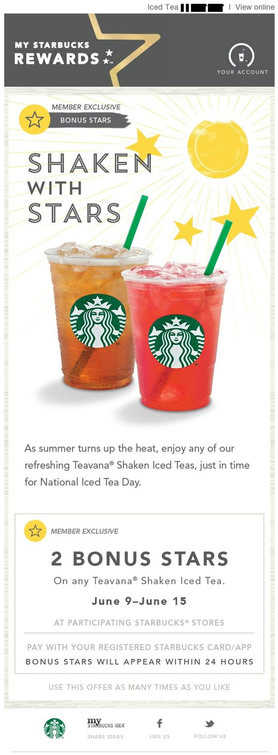 Starbucks took advantage of National Iced Tea Day in early June by offering reward members to join in on the holiday and receive extra bonus points with their purchase.: