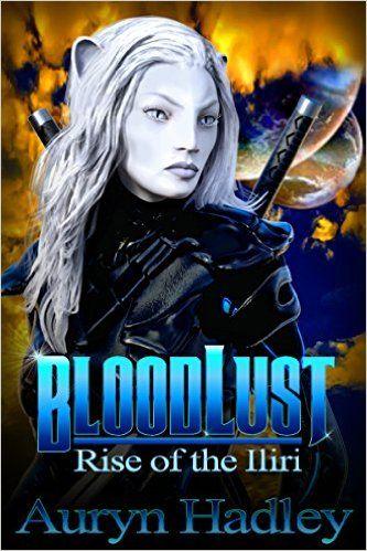 Amazon.com: BloodLust (Rise of the Iliri Book 1) eBook: Auryn Hadley: Kindle Store