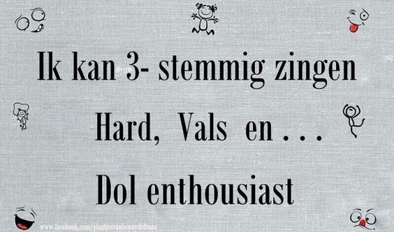 I can sing three voices, hard, fake and madly enthusiastic