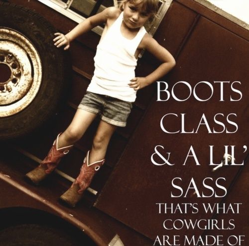 Boots, Class, and a lil' sass. That's what cowgirls are made of. - THIS IS SO HAILEY!