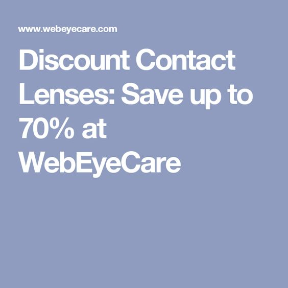 Discount Contact Lenses: Save up to 70% at WebEyeCare