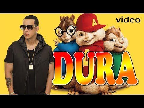 Dura Daddy Yankee Alvin Y Las Ardillas Video Youtube