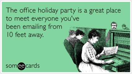 11 Ecards That Perfectly Describe Your Holiday Season | Office holiday party,  You ve and Met