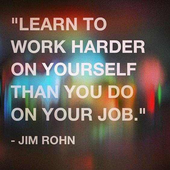 Mr. Jim Rohn gave me this advice the first time I listened to him speak, and I have never been the same!