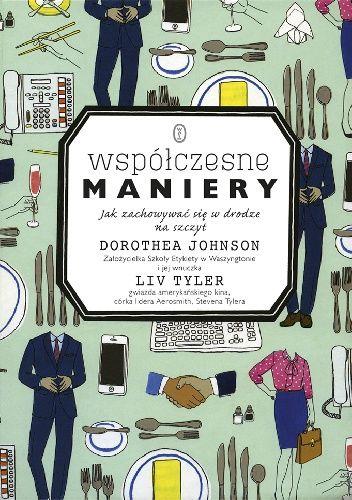 Współczesne maniery. Jak zachowywać się w drodze na szczyt - Dorothea Johnson…