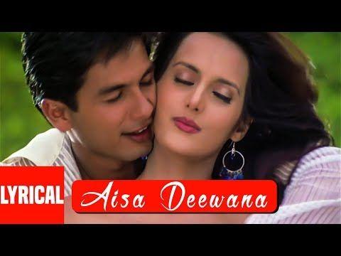Aisa Deewana Lyrical Video Song Dil Maange More Sonu Nigam Shahid Kapoor Tulip Joshi Youtube Funny Movie Scenes Movie Scenes Funny Movies