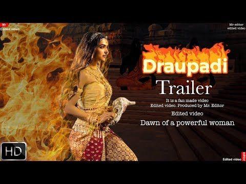 Draupadi Trailer Deepika Padukone Edited Video Youtube Period Drama Movies Deepika Padukone Drama Movies