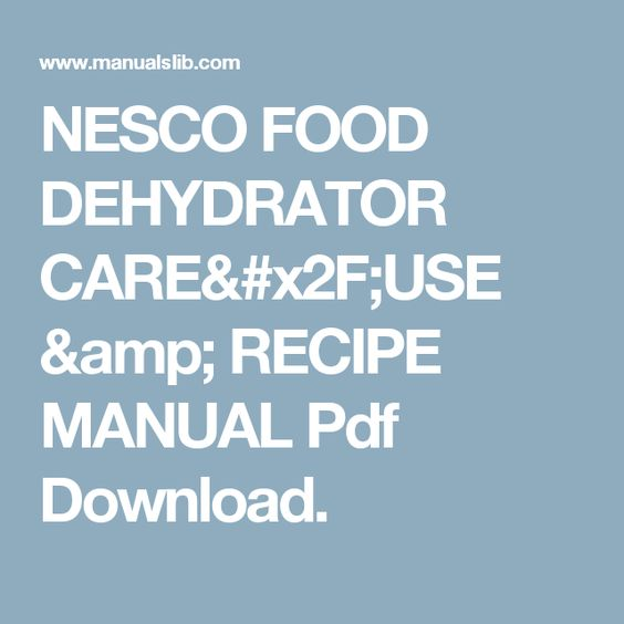 Nesco food dehydrator careuse recipe manual pdf download nesco food dehydrator careuse recipe manual pdf download dehydrator pinterest recipe food dehydrator and manual forumfinder Gallery