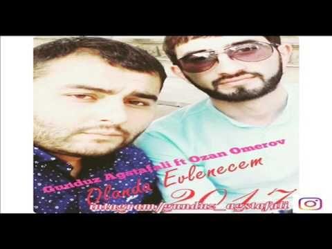 Gunduz Agstafali Ft Ozan Omerov Imkan Olanda Evlenerem 2017 Youtube