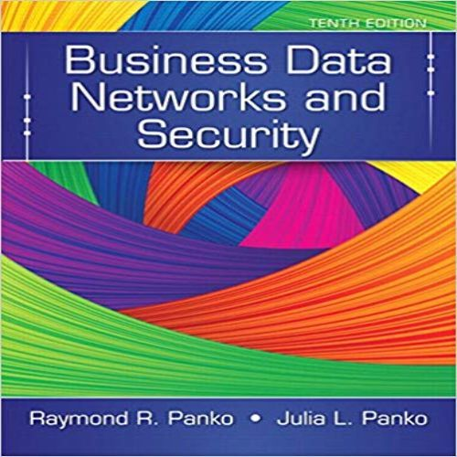 Business Data Networks And Security 10th Edition By Panko Solution Manual Home Testbanks And Solutions Data Network Business Data Network And Security