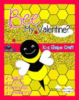 BEE Valentine Shape Craft - Hearts, Circles, Triangles and Hexagons - Making Valentines Fun & Informational!