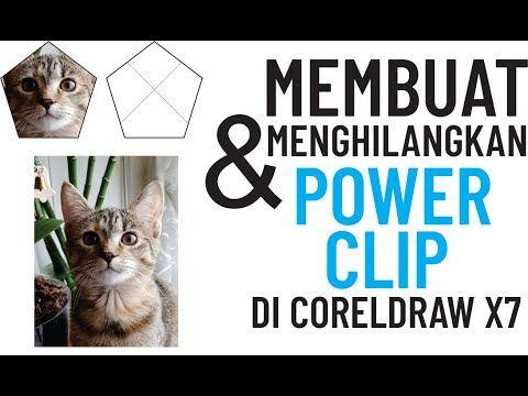 Cara Membuat Dan Menghilangkan Powerclip Di Corel X7 Youtube