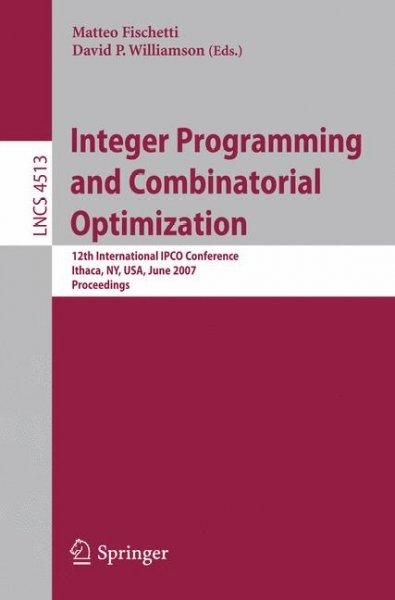 Integer Programming and Combinatorial Optimization: 12th International Ipco Conference, Ithaca, NY, USA, June 25...