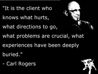 Carl Rogers, the father of person focused counseling, the only talk therapy that works.