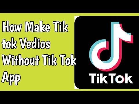 How We Make Tik Tok Vedios Without Tiktok App In Urdu Hindi Youtube App How To Make Hindi