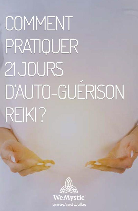 Comment Pratiquer 21 Jours D Auto Guerison Reiki Meditation Reiki Reiki Guerison Energetique