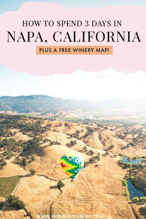 The Ultimate 3 Day Guide To Napa A Free Printable Travel Winery