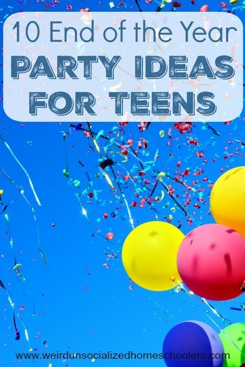10 End Of The Year Party Ideas For Teens High School Parties