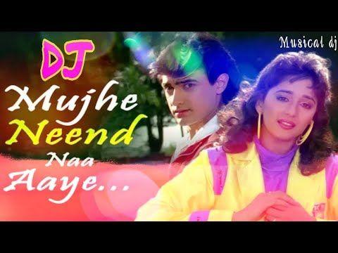 Mujhe Neend Na Aaye Hindi Old Dj Song Musical Dj Udit Narayan And Anuradha Paudwal Youtube Dj Songs Songs Youtube