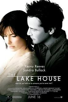 The Lake House (2006) A lonely doctor who once occupied an unusual lakeside home begins exchanging love letters with its former resident, a frustrated architect. They must try to unravel the mystery behind their extraordinary romance before it's too late.  Keanu Reeves, Sandra Bullock, Christopher Plummer...17b