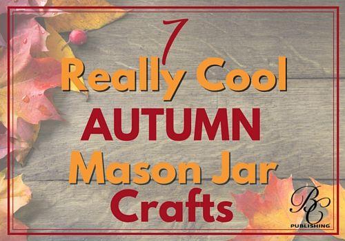 7 Really Cool Autumn Mason Jar Crafts