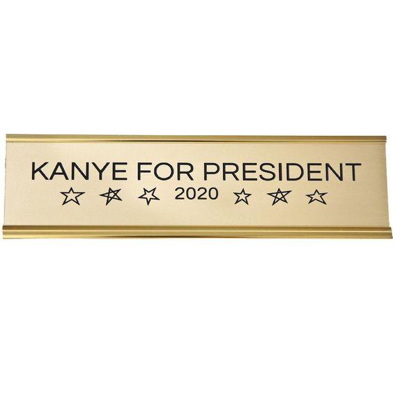 Kanye for President 2020 Nameplate