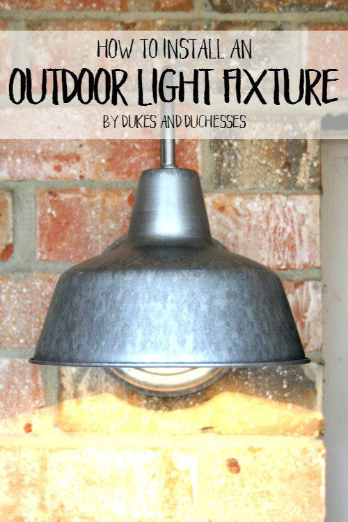 how to install an outdoor light fixture to increase curb appeal