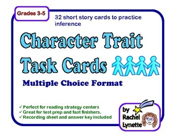 Use these 32 multiple choice task cards to practice inferring character traits. The multiple choice format makes these cards ideal for test prep. ...