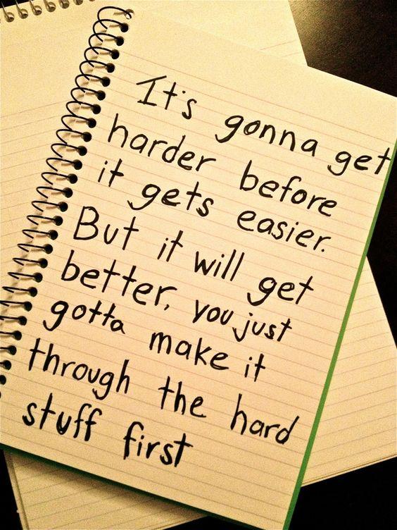 just make it through the hard stuff