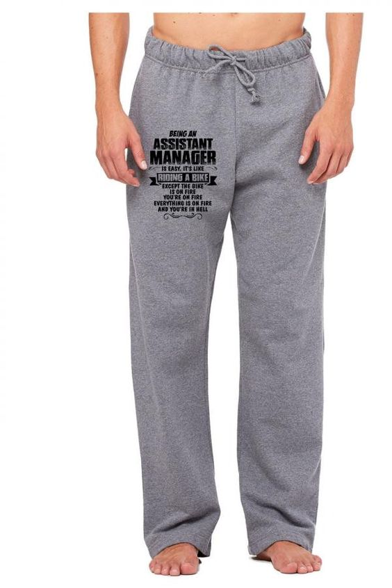 being an assistant manager copy Sweatpants