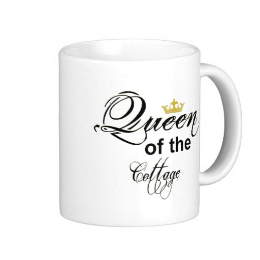 Queen of the Cottage Word Art Mug, Graphic Design. Celebrate the lady of the house by letting her know that she is queen, (yes, we have King available too). Black text, gold crown, choose your mug style and size. #queen #CoffeeMug #CoffeeCup #zazzle #Cottage #mug #MargaretNewcomb #crown Visit my Zazzle Store at: http://www.zazzle.com/serenitygardens?rf=238170457442240176