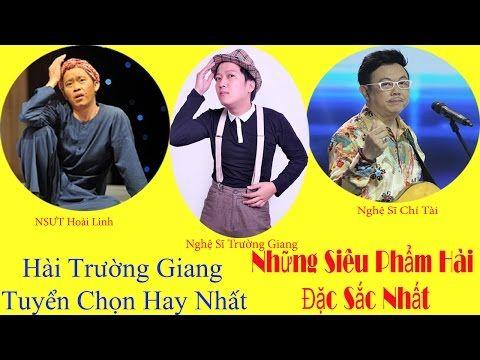 Hài Hoài Linh, Chí Tài, Trường Giang 2016 – Những Siêu Phẩm Hài Đặc Sắc Nhất - HD