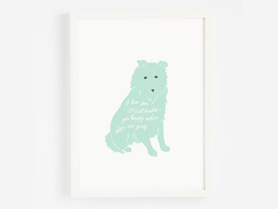 Skies are grey - typography print - Puppy Love Studios - Dog Art Prints