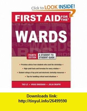 First Aid for the Wards Fourth Edition (First Aid Series) (9780071597968) Tao Le, Vikas Bhushan, Julia Skapik , ISBN-10: 0071597964  , ISBN-13: 978-0071597968 ,  , tutorials , pdf , ebook , torrent , downloads , rapidshare , filesonic , hotfile , megaupload , fileserve