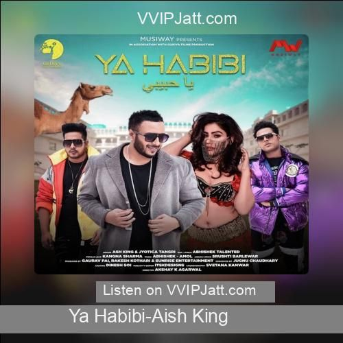 Ya Habibi Song Download From Djjohal By Aish King In 2020 With