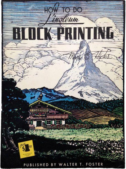 How to Do Linoleum Block Printing by Mary E. Hicks. Circa 1945