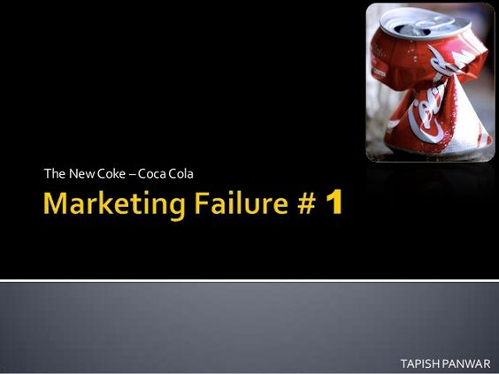 Marketing failure # 1 - New coke (Coca Cola)