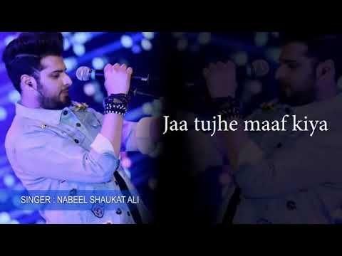 Jaa Tujhe Maaf Kiya 1080p Hd Lyrical Song Nabeel Shaukat Aima Baig Heart Touching Song Youtube Emotional Songs Songs Lyrics