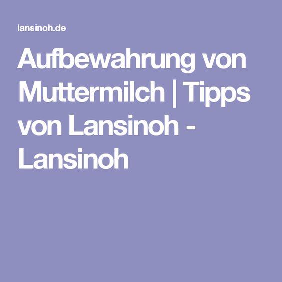 Aufbewahrung von Muttermilch   Tipps von Lansinoh - Lansinoh
