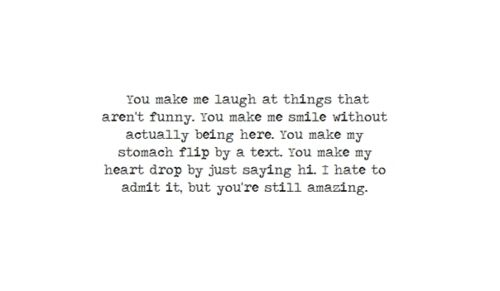 you make me laugh at things that aren't funny...