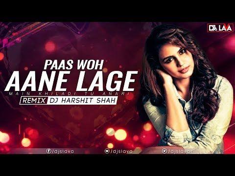 Paas Woh Aane Lage Remix Dj Harshit Shah Djs Lava Latest Bollywood Remix 2019 Youtube