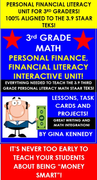 """EXCELLENT PERSONAL FINANCE, FINANCIAL LITERACY UNIT FOR 3RD GRADE STUDENTS!: INTERACTIVE NOTEBOOK, ENRICHMENT WRITING PROJECTS AND TASK CARDS! A GREAT WAY TO TEACH STUDENTS TO BE """"MONEY WISE"""" AT A YOUNG AGE! FROM CREDIT CARDS, BUDGETING AND SUPPLY AND DEMAND; YOUR STUDENTS WILL LOVE THIS UNIT!  This unit is 100% aligned to the Texas 3.9 Personal Financial Literacy TEKS with everything you need to prepare your students for the STAAR exam."""