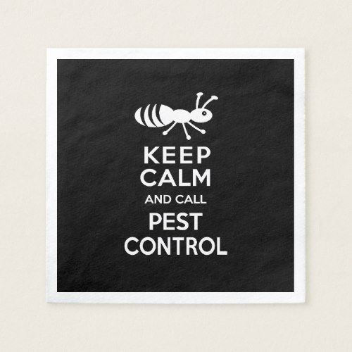 Keep Calm And Call Pest Control Funny Exterminator Napkins Zazzle Com In 2020 Pest Control Roaches Pest Control Insect Control