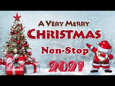 Christmas Music Youtube Playlist 2021 Non Stop Christmas Songs Medley Greatest Old Christmas Songs Medley 2021 Youtube Old Christmas Songs Old Christmas Christmas Song