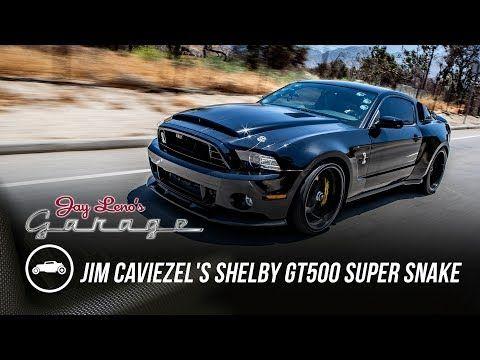 Jim Caviezel S 2014 Shelby Gt500 Super Snake Jay Leno S Garage