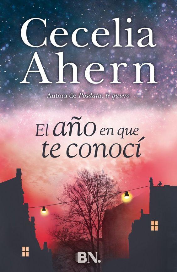 El año en que te conocí, de Cecelia Ahern - Enlace al catálogo: http://benasque.aragob.es/cgi-bin/abnetop?ACC=DOSEARCH&xsqf99=771316