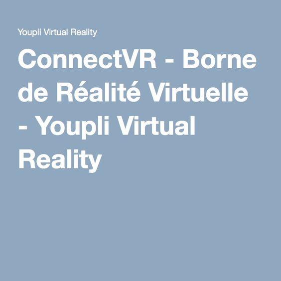 ConnectVR - Borne de Réalité Virtuelle - Youpli Virtual Reality