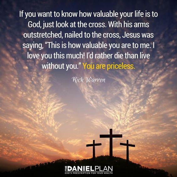 Change Or Die Quote: If You Want To Know How Valuable Your Life Is To God, Just