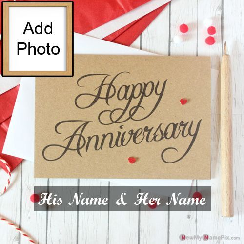 Online Best Name With Photo Frame Anniversary Card Pictures In 2021 Anniversary Greeting Cards Anniversary Greetings Love Anniversary Wishes